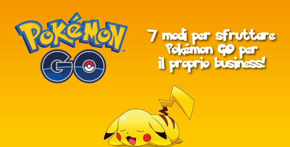 7 modi per promuovere il proprio business sfruttando Pokemon GO!