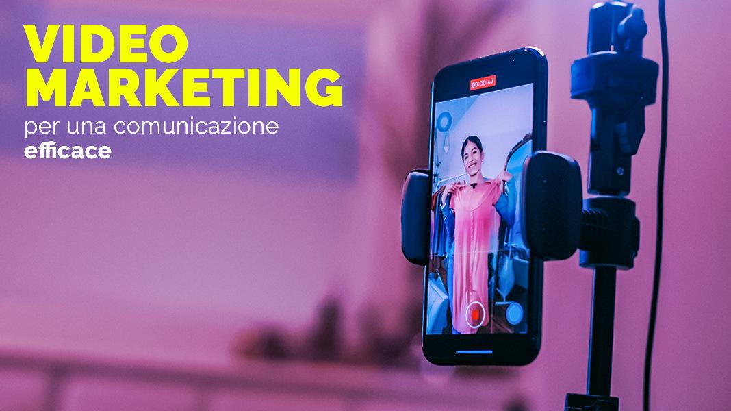 Il Video marketing per comunicare in modo efficace i tuoi contenuti