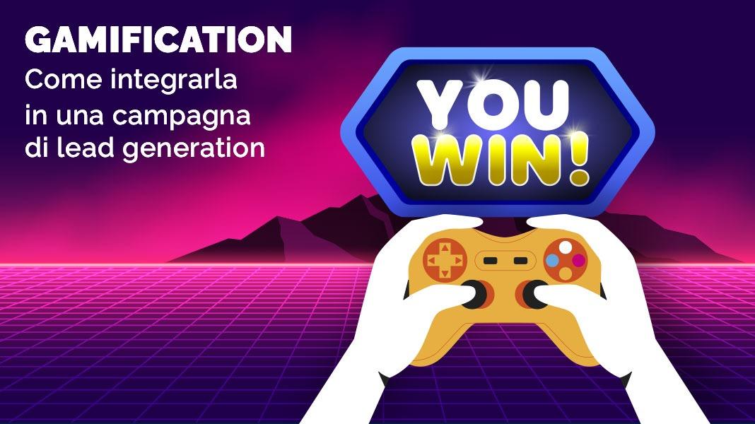 Gamification: come integrarla in una campagna di lead generation