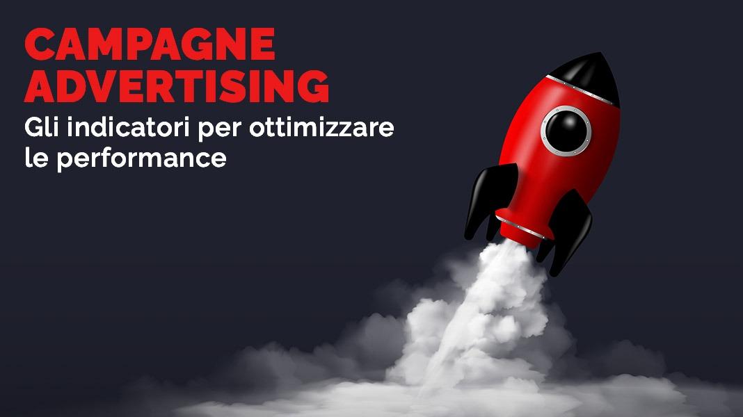 Gli indicatori di performance per ottimizzare le campagne di advertising