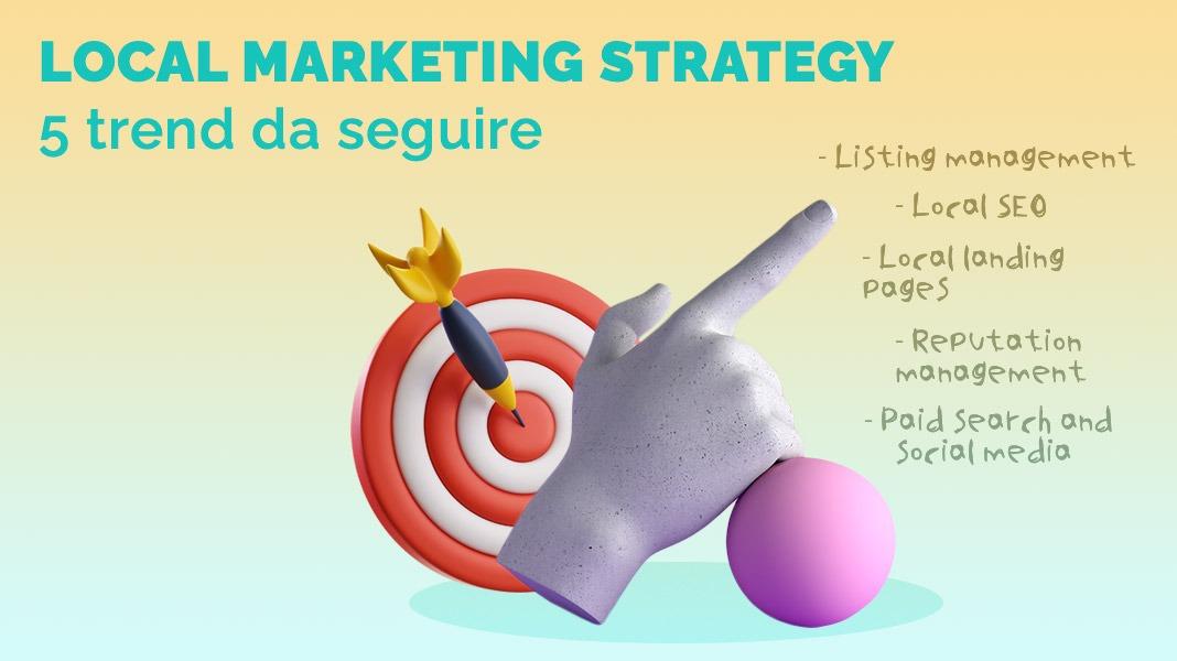 5 Trend da seguire per la tua Local Marketing Strategy