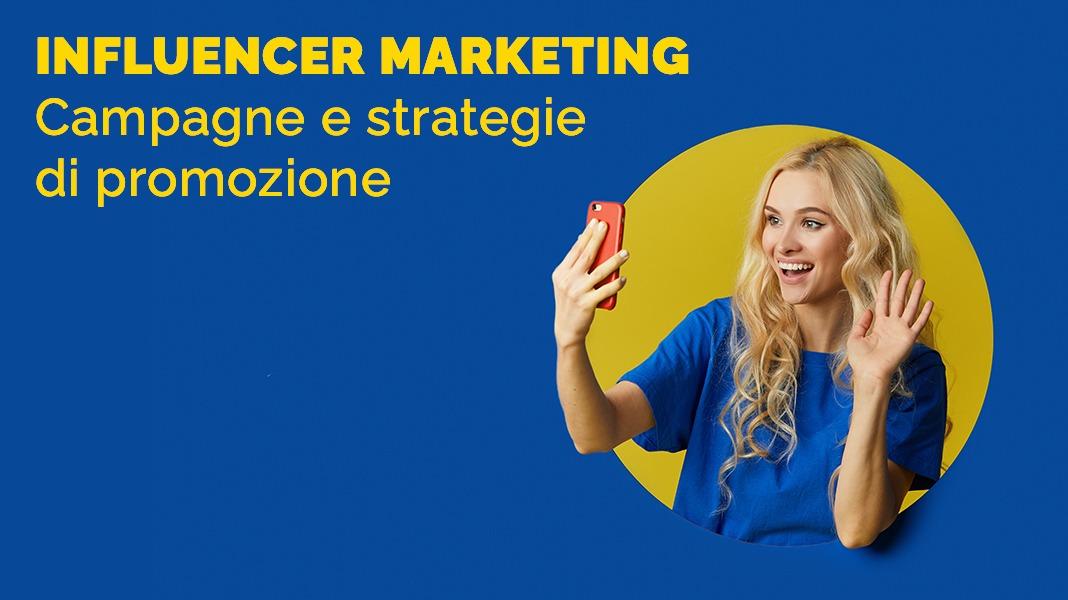 Influencer marketing: campagne e strategie di promozione