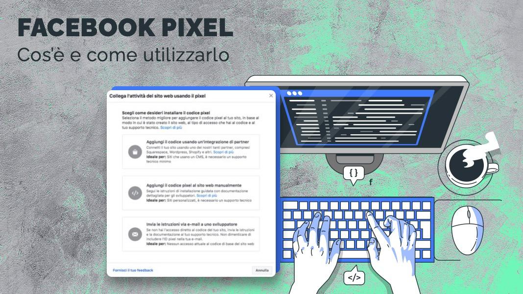 Facebook Pixel: cos'è e come utilizzarlo correttamente