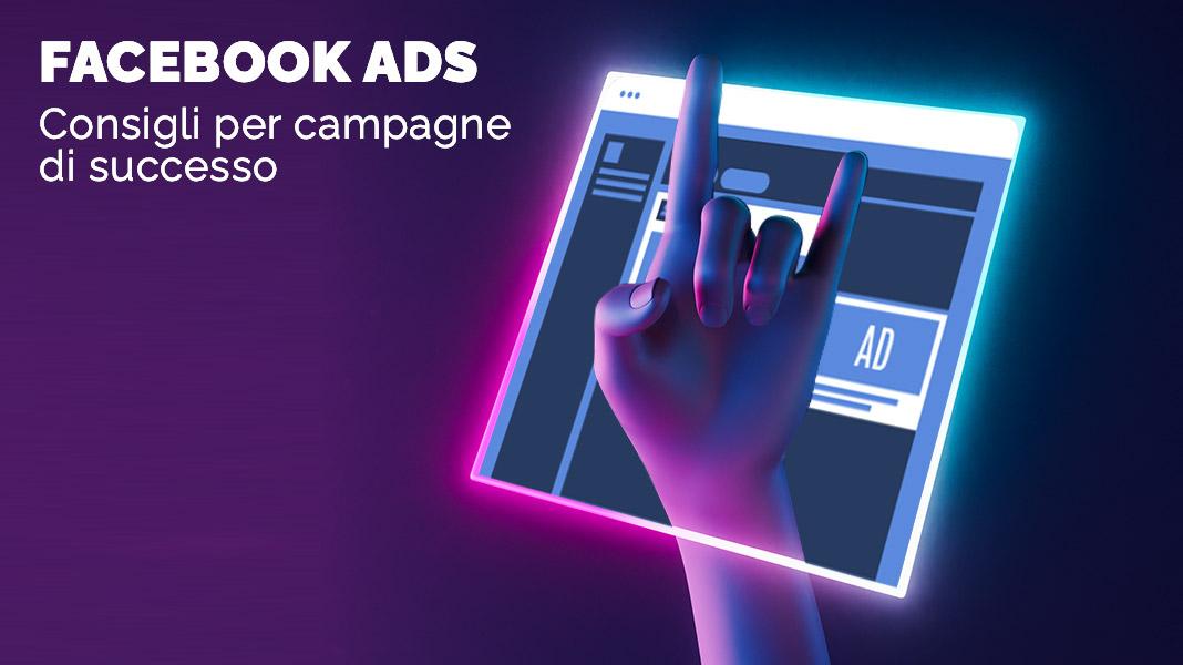 Facebook Ads: consigli per campagne di successo